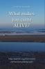 <b>Marjoleine  Luijendijk</b>,What makes you come ALIVE?