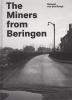 Reinout van den Bergh,The miners from Beringen