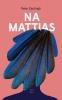Peter  Zantingh ,Na Mattias