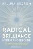 Arjuna  Ardagh ,Radical Brilliance Nederlandse editie