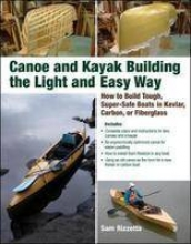 Rizzetta, Sam Canoe and Kayak Building the Light and Easy Way