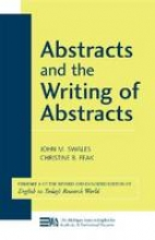Swales, John M.,   Feak, Christine B. Abstracts and the Writing of Abstracts