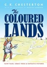 Chesterton, G. K. The Coloured Lands