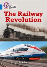 Jo Nelson The Railway Revolution