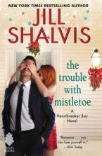Shalvis, Jill The Trouble With Mistletoe