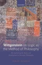 Oskari Kuusela Wittgenstein on Logic as the Method of Philosophy