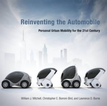 Mitchell, William J.,   Borroni-bird, Chris E.,   Burns, Lawrence D. Reinventing the Automobile