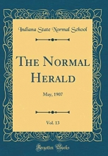 School, Indiana State Normal School, I: Normal Herald, Vol. 13