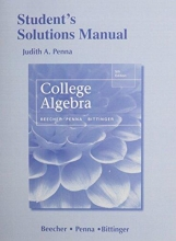 Judith A. Beecher,   Judith A. Penna,   Marvin L. Bittinger Student`s Solutions Manual for College Algebra