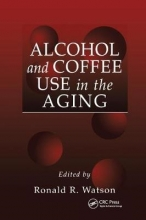 Ronald Ross Watson Alcohol and Coffee Use in the Aging