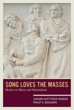 Johann Gottfried Herder,   Philip V. Bohlman Song Loves the Masses