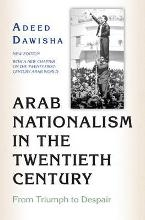 Adeed Dawisha Arab Nationalism in the Twentieth Century