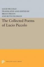 Lucio Piccolo,   Brian Swann,   Ruth Feldman The Collected Poems of Lucio Piccolo