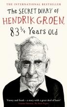 Hendrik,Groen Secret Diary of Hendrik Groen, 83 ¼ Years Old