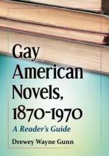 Gunn, Drewey Wayne Gay American Novels, 1870–1970