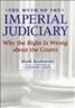 Kozlowski, Mark The Myth of the Imperial Judiciary