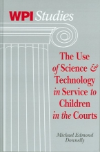 Donnelly, Michael Edmond The Use of Science & Technology in Service to Children in the Courts
