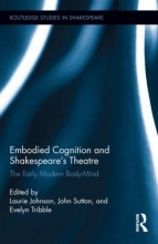 Embodied Cognition and Shakespeare`s Theatre