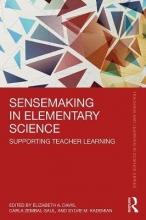 Elizabeth A. (University of Michigan/Ann Arbor) Davis,   Carla Zembal-Saul,   Sylvie M. Kademian Sensemaking in Elementary Science