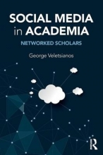 George (Royal Roads University, Canada) Veletsianos Social Media in Academia