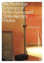 Pavis, Patrice The Routledge Dictionary of Performance and Contemporary Theatre