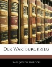 Simrock, Karl Joseph Der Wartburgkrieg