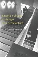 Alison (University of Applied Arts, Vienna, Austria.) Clarke,   Elana (University of Applied Arts Vienna, Austria) Shapira Emigre Cultures in Design and Architecture