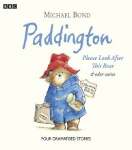 Bond, Michael Paddington  Please Look After This Bear & Other Stories