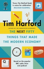 Tim Harford, The Next Fifty Things that Made the Modern Economy