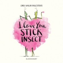 Naylor-Ballesteros, Chris I Love You, Stick Insect