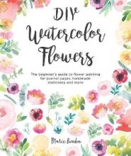 Boudon, Marie DIY Watercolor Flowers