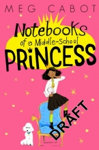 Cabot, Meg Notebook of a Middle School Princess
