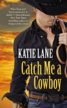 Lane, Katie Catch Me a Cowboy