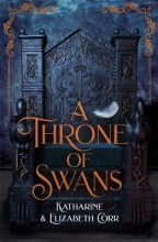 Elizabeth Corr Katharine Corr, A Throne of Swans