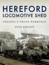 Steve Bartlett Hereford Locomotive Shed