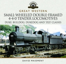 David Maidment Great Western Small-Wheeled Double-Framed 4-4-0 Tender Locomotives