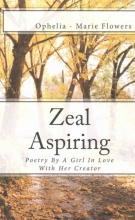 Flowers, Ophelia-marie Zeal Aspiring