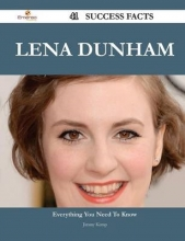 Kemp, Jimmy Lena Dunham 41 Success Facts - Everything You Need to Know about Lena Dunham