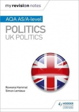Rowena Hammal,   Simon Lemieux My Revision Notes: AQA AS/A-level Politics: UK Politics