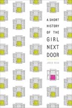 Reck, Jared A Short History of the Girl Next Door