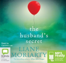 Liane Moriarty , The Husband`s Secret