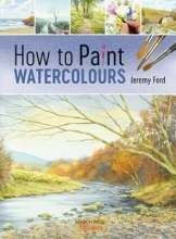Ford, Jeremy How to Paint Watercolours