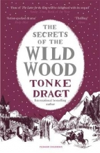 Dragt, Tonke Secrets of the Wild Wood (Winter Edition)