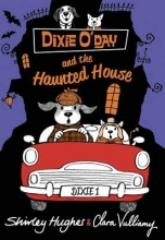 Hughes, Shirley Dixie O`Day and the Haunted House