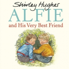 Hughes, Shirley Alfie and His Very Best Friend