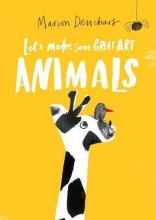 Marion Deuchars , Let`s Make Some Great Art: Animals