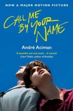Andre,Aciman Call Me by Your Name (fti)