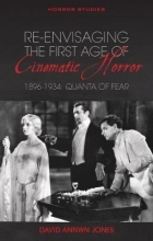 David Annwn Jones , Re-envisaging the First Age of Cinematic Horror, 1896-1934