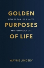 Wayne Lindsey Golden Purposes Of Life