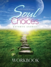 Kathryn (Kathryn Andries) Andries Soul Choices Workbook
